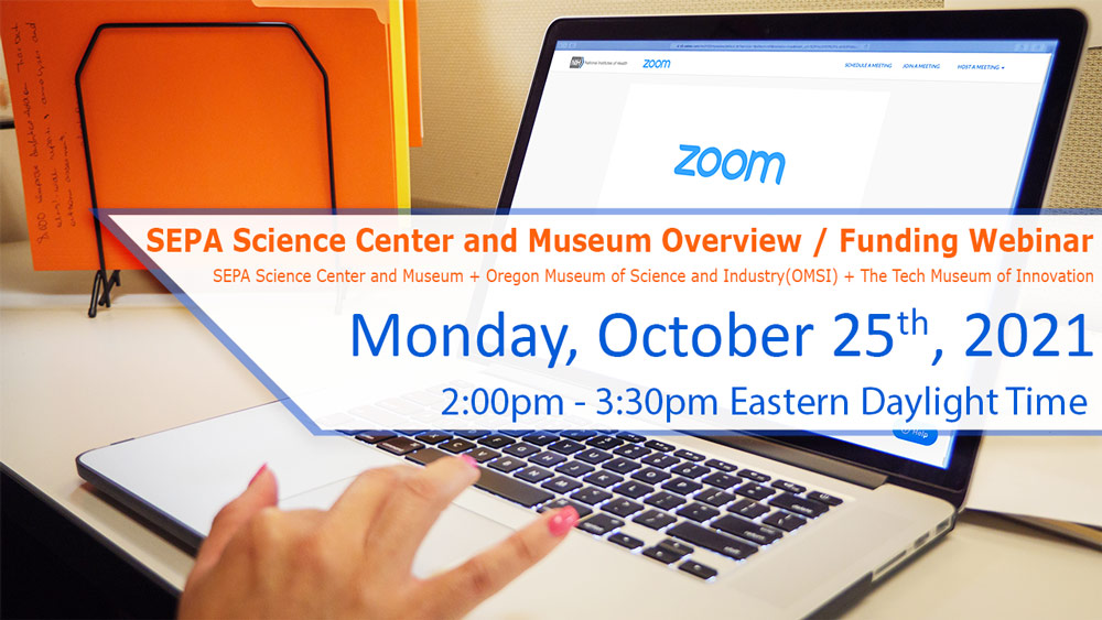 Image for SEPA Science Center and Museum Overview and Funding Webinar – Monday, October 25, 2021 2–3:30pm EDT